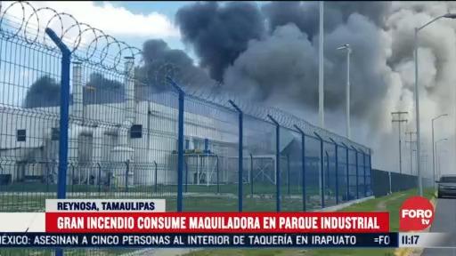 fuerte incendio arrasa con maquiladora en tamaulipas
