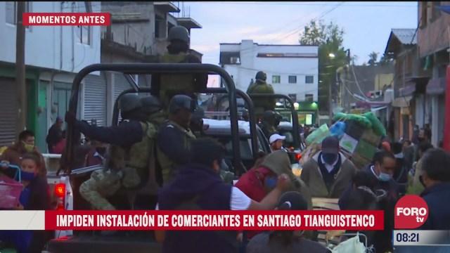impiden la instalacion de comerciantes en santiago tianguistenco estado de mexico