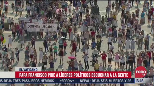 pide papa francisco a politicos escuchar protestas
