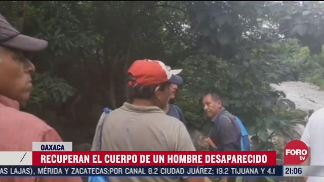 recuperan cuerpo de hombre desaparecido en oaxaca