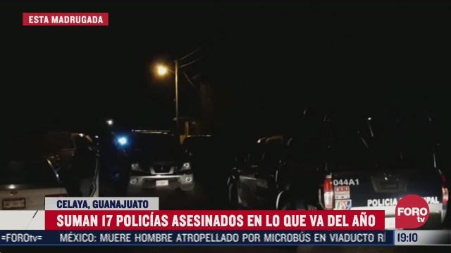 suman 17 policias asesinados en celaya guanajuato