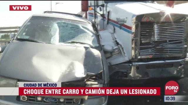 choque entre carro y camion deja un lesionado en la cdmx
