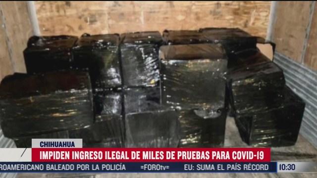 decomisan pruebas de covid 19 en ciudad juarez