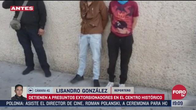 detienen a presuntos extorsionadores en el centro historico de la cdmx