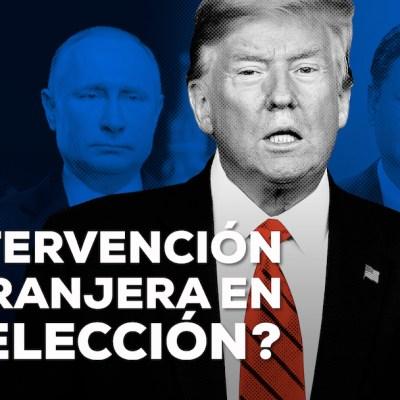 ¿Existe el peligro de intervención extranjera en las elecciones de EUA?