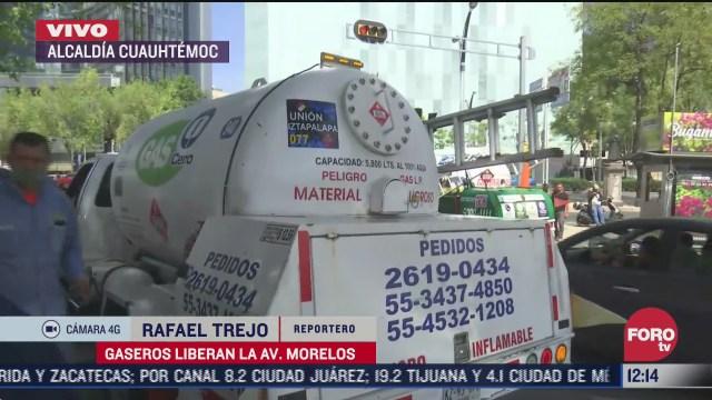 gaseros liberan la avenida morelos en la alcaldia cuauhtemoc