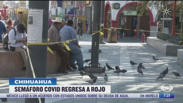 habitantes de chihuahua deberan ajustarse nuevamente al semaforo rojo por covid
