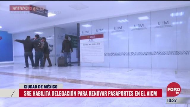 sre habilita delegacion para renovar pasaportes en el aicm