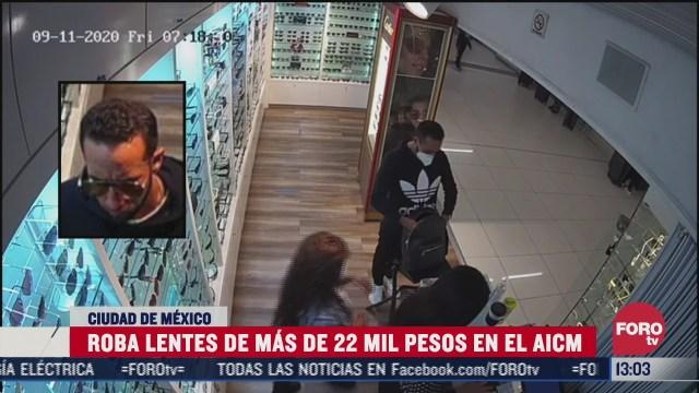 sujeto roba unos lentes de 22 mil 590 pesos en el aicm