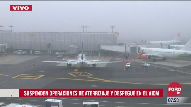 suspenden operaciones de aterrizaje y despegue en el aicm