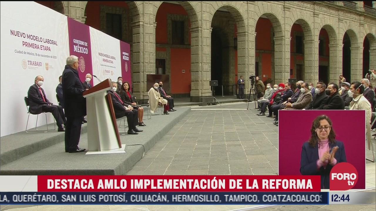 amlo destaca reforma al sistema de justicia laboral y negociacion colectiva