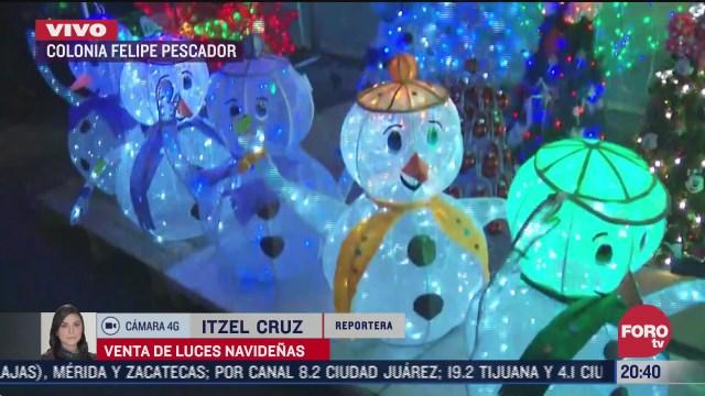 se registra baja venta de luces navidenas en la colonia felipe pescador