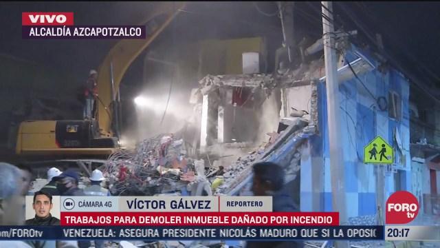 continuan trabajos para demoler el inmueble danado por incendio en azcapotzalco