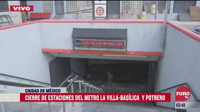 estaciones del meto la villa basilica y potrero cerradas del 10 al 14 de diciembre