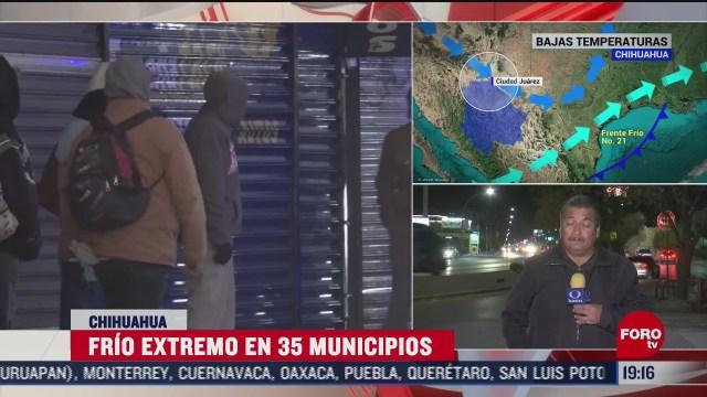 reportan frio extremo en 35 municipios de chihuahua