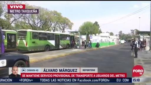 sigue servicio provisional para afectados del metro
