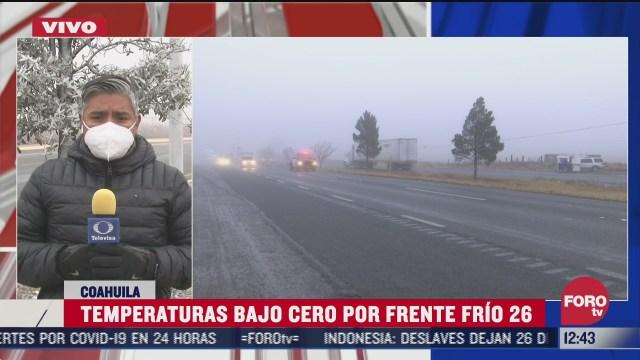 temperaturas bajo cero por frente frio en coahuila