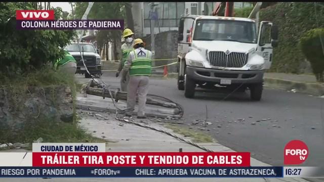 trailer tira poste y tendido de cables en colonia heroes de padierna cdmx