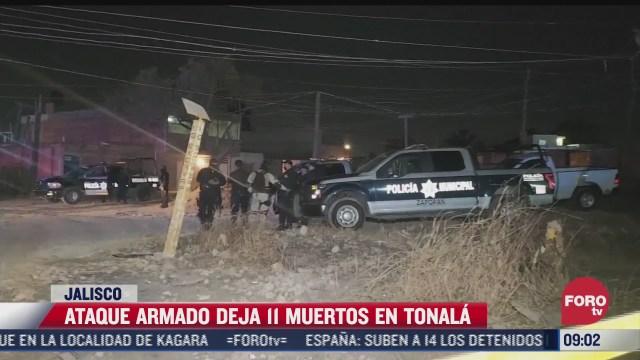 ataque armado deja 11 muertos en el municipio de tonala jalisco