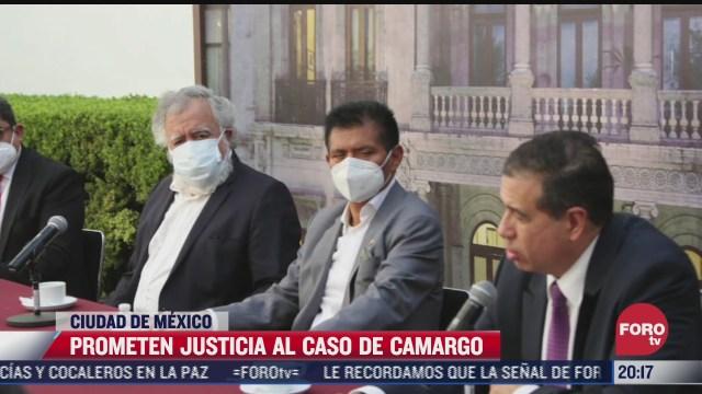 compromiso del gobierno es hacer justicia en caso camargo encinas