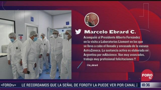 ebrard y presidente de argentina visitan laboratorios donde se realiza envasado de vacunas