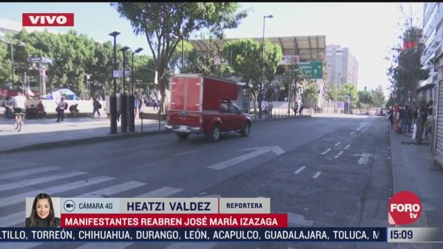 manifestantes liberan avenida jose maria izazaga