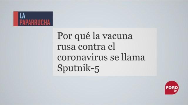 confusion por los nombres de las vacunas contra covid 19 la paparrucha del dia