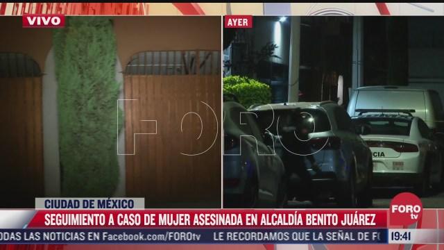 continuan investigaciones en la cdmx sobre caso de mujer asesinada en benito juarez
