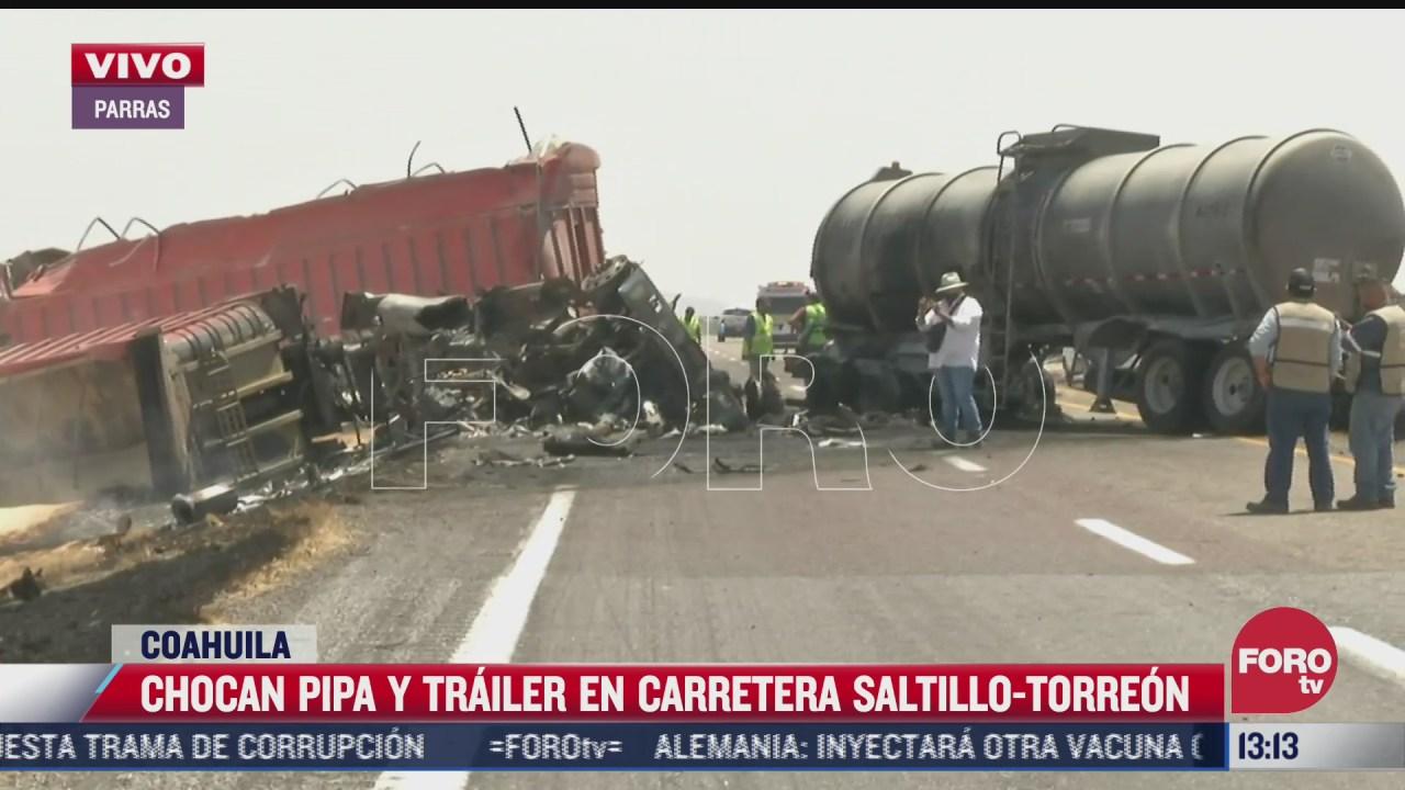 choca pipa y trailer en carretera saltillo torreon