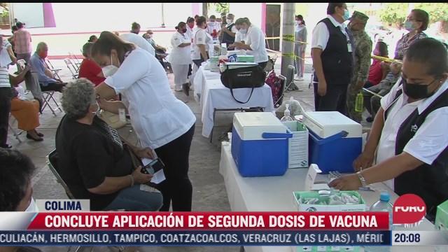 concluye aplicacion de segunda dosis de vacuna en colima
