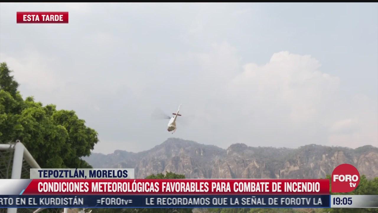 condiciones de clima favorables para combate a incendio en el cerro del tepozteco