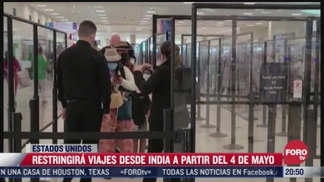 eeuu restringira viajes desde india a partir del 4 de mayo