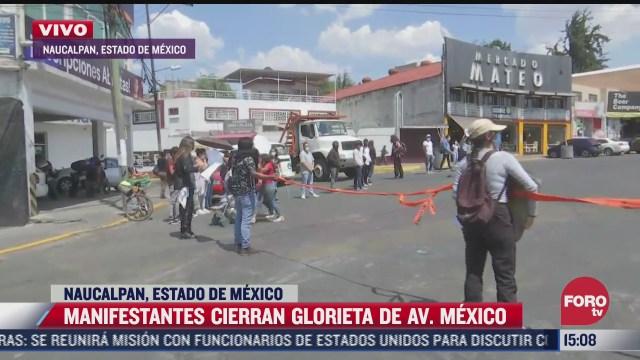 estudiantes de la fes acatlan cierran glorieta de avenida mexico en naucalpan