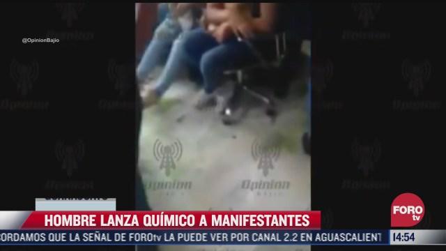 hombre lanza acido a manifestantes en guanajuato