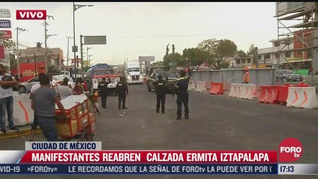 manifestantes reabren calzada ermita iztapalapa