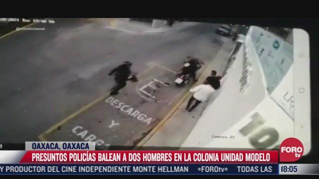 presuntos policias balean a dos hombres tras forcejeo en oaxaca