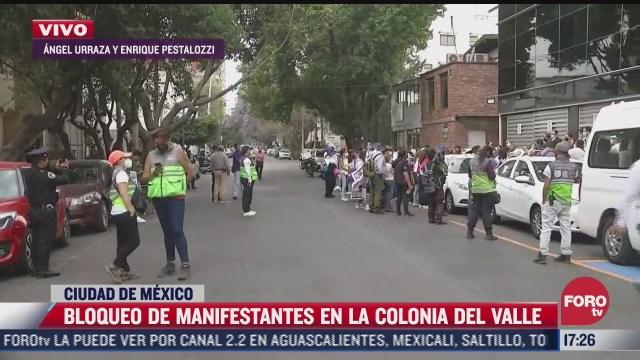se registra bloqueo de manifestantes en la colonia del valle