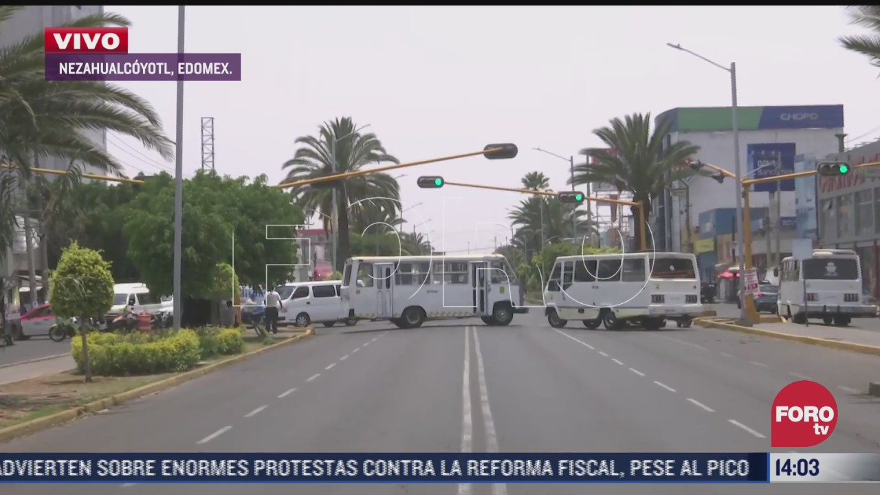 transportistas se manifiestan en nezahualcoyotl