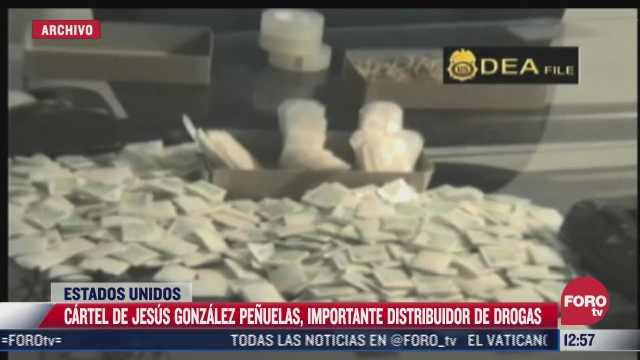 cartel de jesus gonzalez penuelas importante distribuidor de drogas en eeuu
