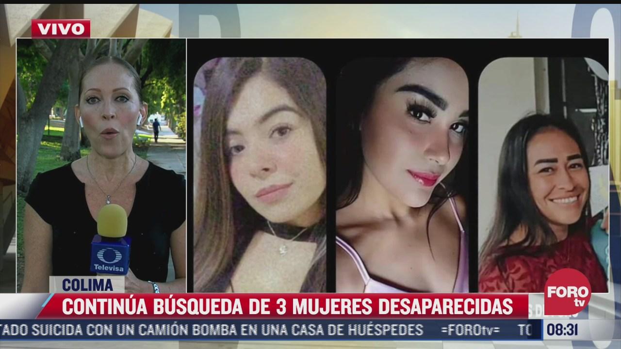 continua busqueda de tres mujeres desaparecidas en colima