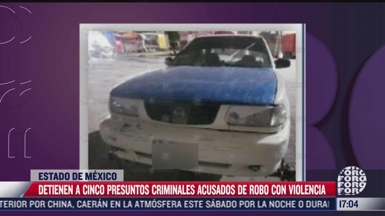 detienen a 5 presuntos criminales acusados de robo en edomex