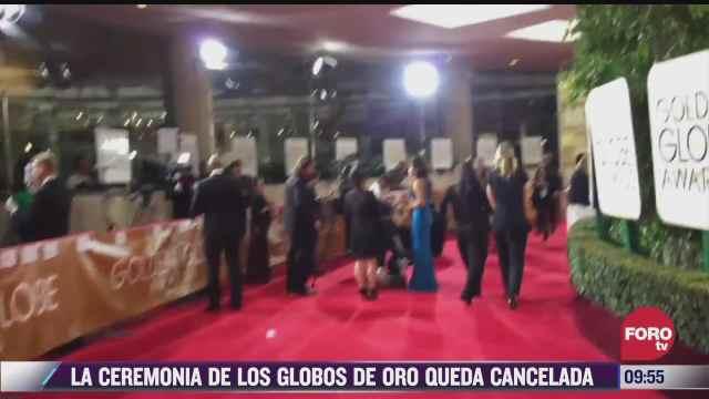espectaculosenexpreso cancelan ceremonia de los globos de oro