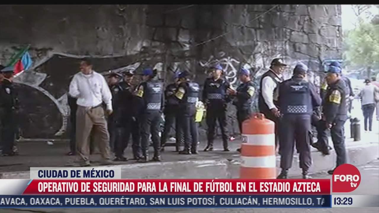 implementan operativo de seguridad para final de futbol en estadio azteca