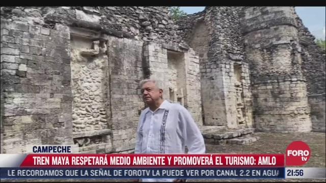 tren maya respetara medio ambiente y promovera el turismo amlo