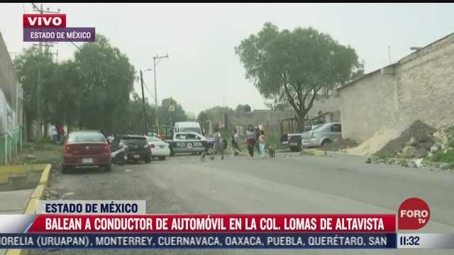 asesinan a conductor en la colonia lomas de altavista en edomex