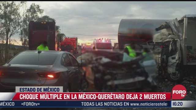 choque multiple deja 2 muertos en la mexico queretaro