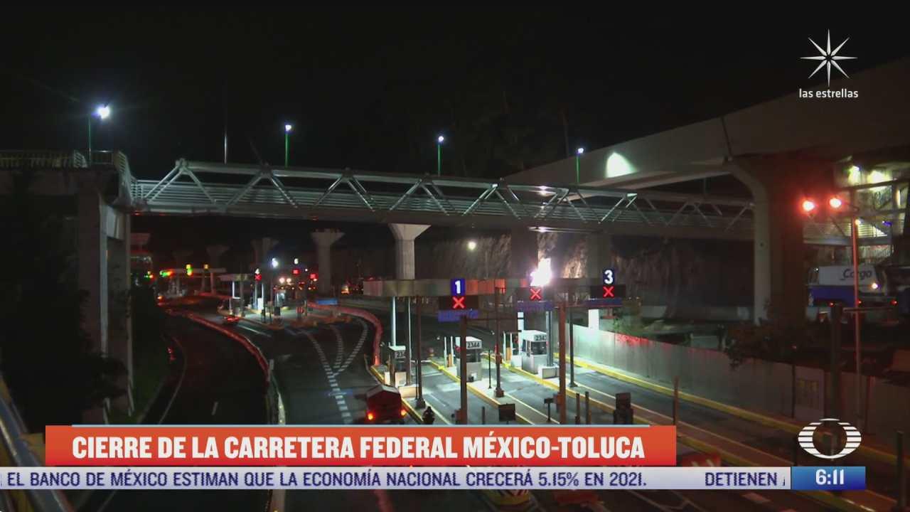 cierre de la carretera federal mexico toluca