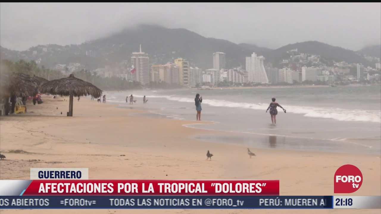 guerrero registra afectaciones por tormenta tropical dolores