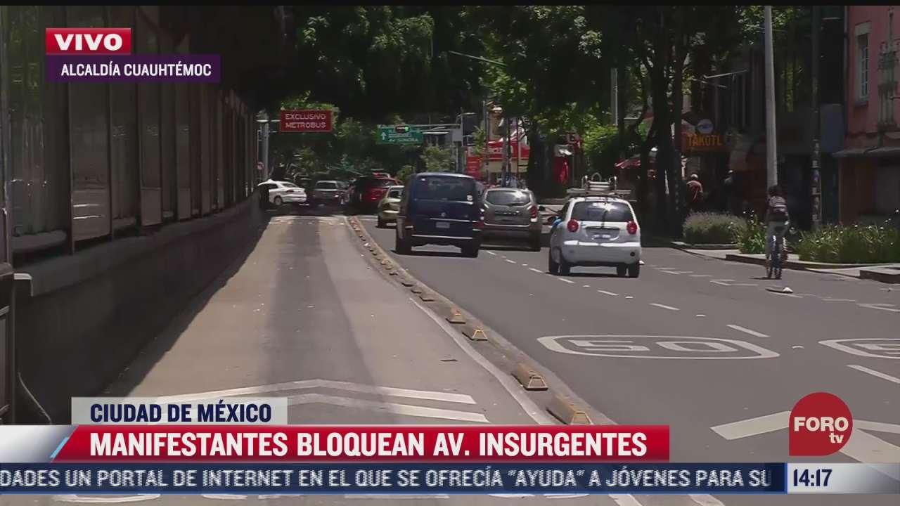manifestantes bloquean avenida de los insurgentes