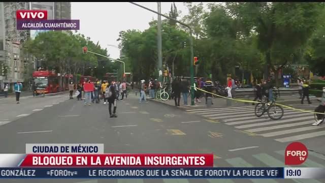 manifestantes bloquean avenida insurgentes